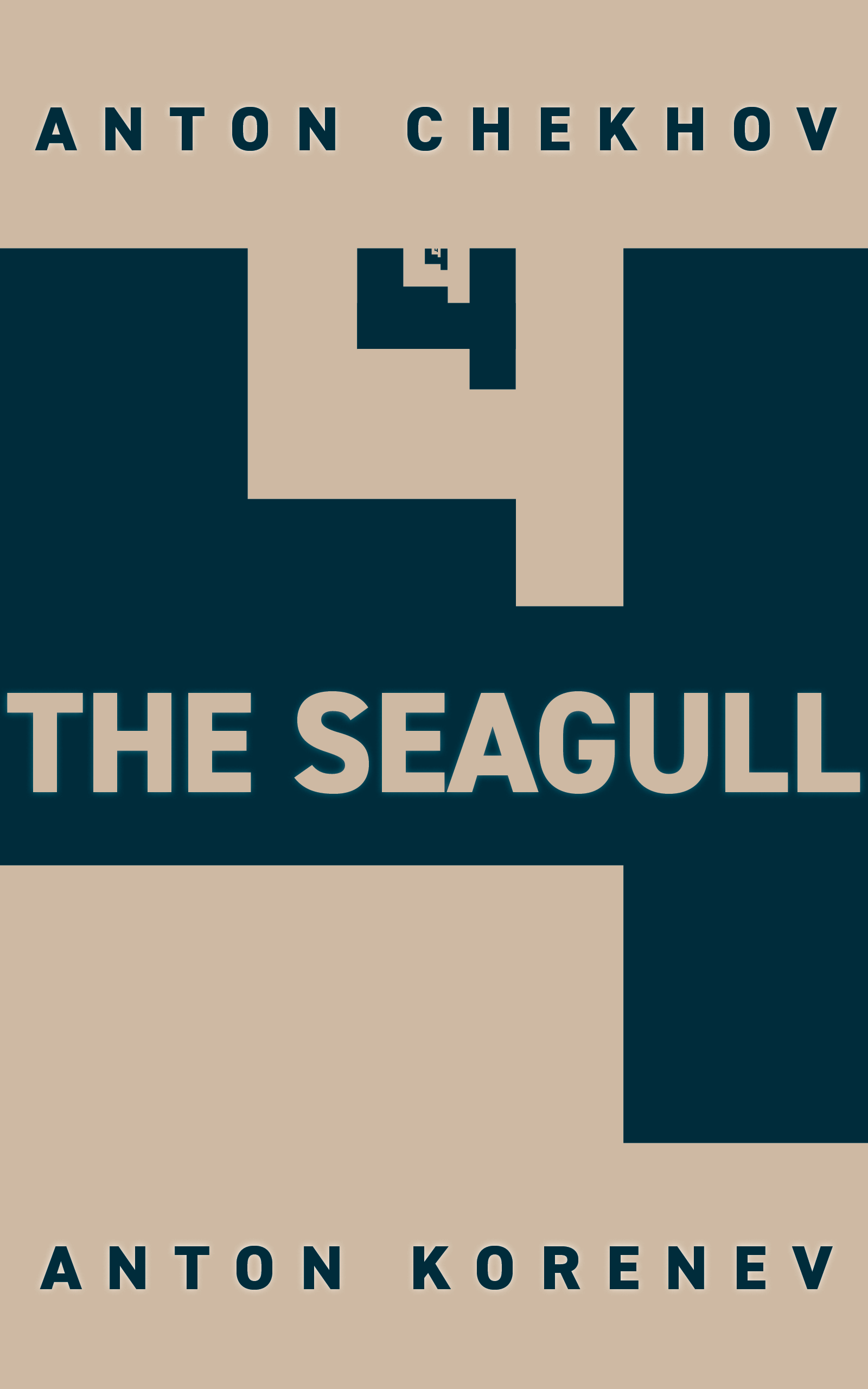 The Seagull: Translated and Adapted by Anton Korenev